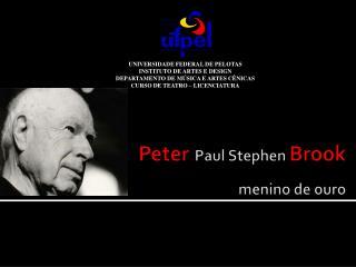 Peter Paul Stephen  Brook menino de ouro