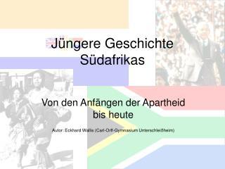 Jüngere Geschichte Südafrikas