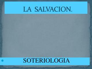 LA   SALVACION .