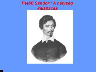 Petőfi Sándor : A helység      kalapácsa