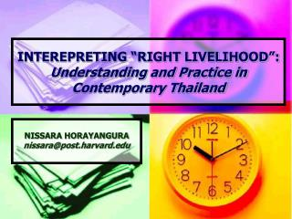 INTEREPRETING  RIGHT LIVELIHOOD : Understanding and Practice in Contemporary Thailand
