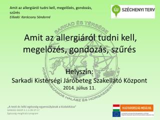 Amit az allergiáról tudni kell, megelőzés, gondozás, szűrés  Előadó: Karácsony Sándorné
