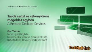 Távoli  asztal és vékonykliens megoldás  egyben A Remote  Desktop Services