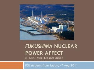 Fukushima  Nuclear Power Affect 3.11 , Can you hear our VOICE  ?