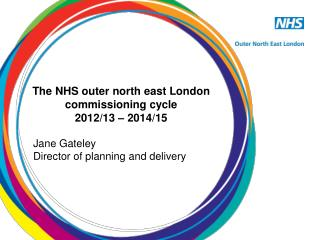 The NHS outer north east London commissioning cycle 2012/13 � 2014/15