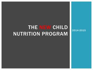 The  New  Child Nutrition Program