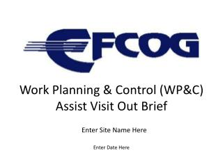 Work Planning & Control (WP&C)  Assist Visit Out Brief