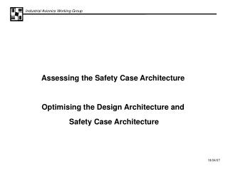 Assessing the Safety Case Architecture  Optimising the Design Architecture and