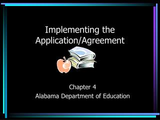 Implementing the Application/Agreement