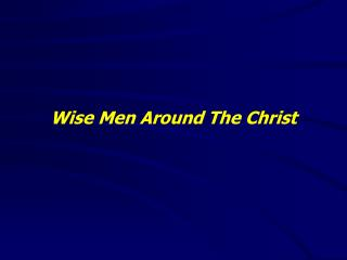 Wise Men Around The Christ