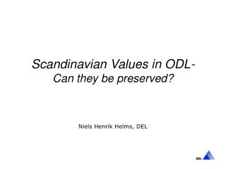 Scandinavian Values in ODL-  Can they be preserved?