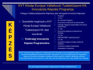 Szeretettel meghívjuk a KVT Közép-Európai Vállalkozói Tudásközpont Kft. által koordinált