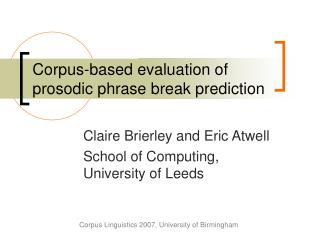 Corpus-based evaluation of prosodic phrase break prediction