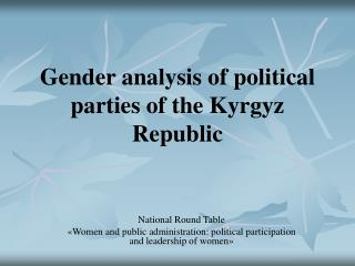 Gender analysis of political parties of the Kyrgyz Republic