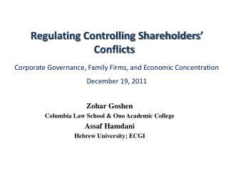 Zohar Goshen Columbia Law School & Ono Academic College Assaf Hamdani  Hebrew University; ECGI