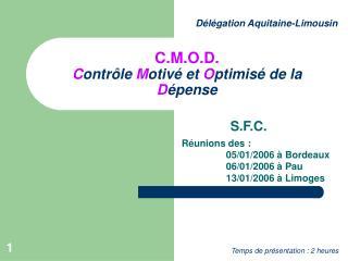 C.M.O.D. Contr le Motiv  et Optimis  de la D pense