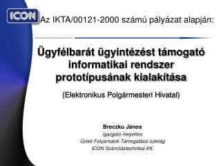 Az IKTA/00121-2000 számú pályázat alapján: