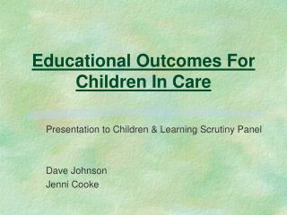 Educational Outcomes For Children In Care