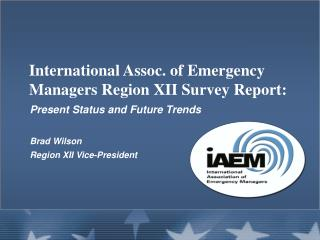 International Assoc. of Emergency Managers Region XII Survey Report: