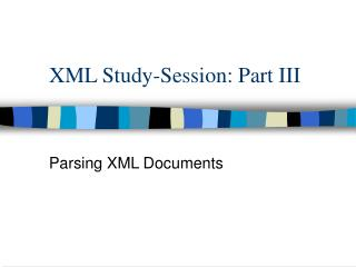 XML Study-Session: Part III