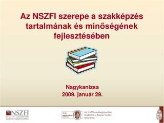Az NSZFI szerepe a szakképzés tartalmának és minőségének fejlesztésében