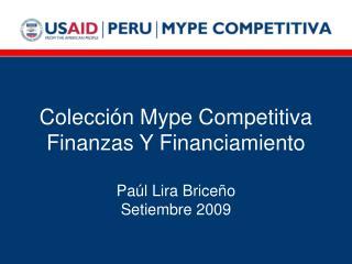 Colecci n Mype Competitiva Finanzas Y Financiamiento  Pa l Lira Brice o Setiembre 2009