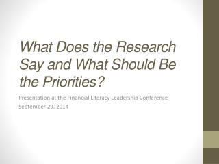 What  Does the Research Say and What Should Be the Priorities?