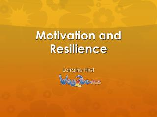 Motivation and Resilience