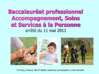 Baccalauréat professionnel  Accompagnement, Soins  et Services à la Personne arrêté du 11 mai 2011