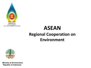 ASEAN  Regional Cooperation on Environment