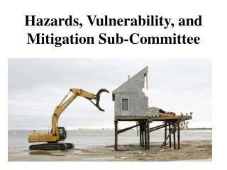 Hazards, Vulnerability, and Mitigation Sub-Committee
