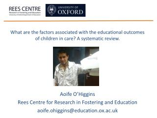 Aoife O'Higgins Rees Centre for Research in Fostering and Education