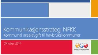 Kommunikasjonsstrategi  NFKK Kommunal arealavgift til havbrukskommuner