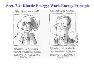Sect. 7-4: Kinetic Energy; Work-Energy Principle