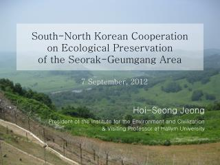South-North Korean Cooperation  on Ecological Preservation  of the Seorak-Geumgang Area
