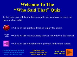 "Welcome To The  ""Who Said That"" Quiz"