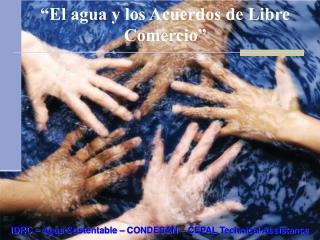 """""""El agua y los Acuerdos de Libre Comercio"""""""