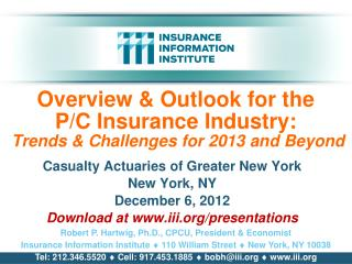 Overview & Outlook for the      P/C Insurance Industry:  Trends & Challenges for 2013 and Beyond