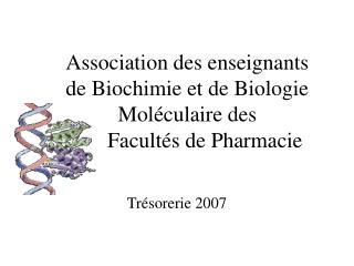 Association des enseignants  de Biochimie et de Biologie Moléculaire des  Facultés de Pharmacie