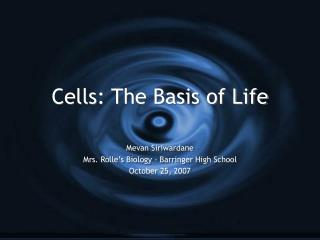 Cells: The Basis of Life