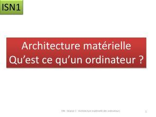 Architecture matérielle Qu'est ce qu'un ordinateur ?
