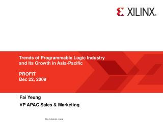 Trends of Programmable Logic Industry  and Its Growth in Asia-Pacific  PROFIT Dec 22, 2009