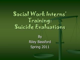 Social Work Interns' Training: Suicide Evaluations