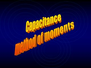 Capacitance method of moments