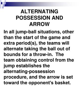 ALTERNATING POSSESSION AND ARROW
