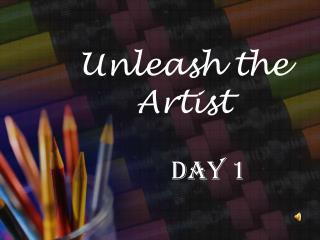 Unleash the Artist