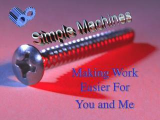 Making Work Easier For  You and Me