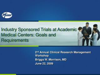 Industry Sponsored Trials at Academic Medical Centers: Goals and Requirements