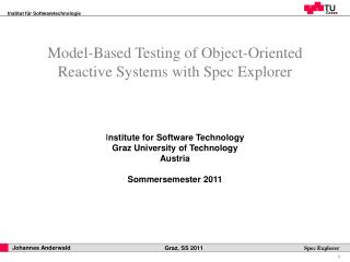 I nstitute for Software Technology Graz University of Technology Austria Sommersemester 2011