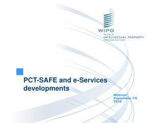 PCT-SAFE and e-Services  developments
